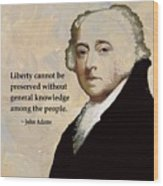 John Adams And Quote Wood Print