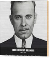 John Dillinger -- Public Enemy No. 1 Wood Print