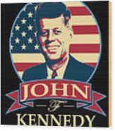 John F Kennedy American Banner Pop Art Wood Print