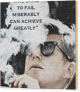 John F Kennedy Cigar And Sunglasses 3 And Quote Wood Print