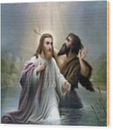 John The Baptist Baptizes Jesus Christ Wood Print