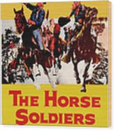 John Wayne And William Holden In The Horse Soldiers 1959 Wood Print