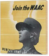 Join The Waac - Women's Army Auxiliary Corps Wood Print