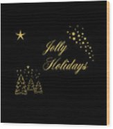 Jolly Holidays Gold Sparkle Wood Print