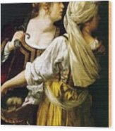 Judith And Her Maidservant 1613 Wood Print