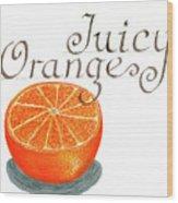 Juicy Orange Wood Print
