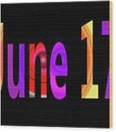 June 17 Wood Print