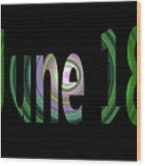 June 18 Wood Print