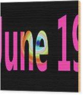 June 19 Wood Print