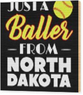 Just A Baller From North Dakota Wood Print