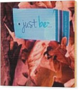 Just Be Leaves... Wood Print
