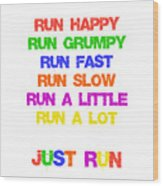 Just Run Wood Print