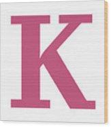 K In Pink Typewriter Style Wood Print