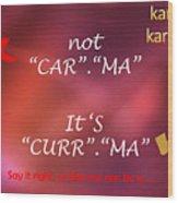 Karma - It Is Not Wood Print