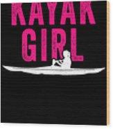 Kayak Kayak Girl Pink Gift Light Wood Print