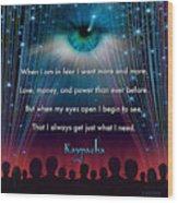 Kaypacha's Mantra 11.11.2015 Wood Print