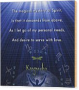 Kaypacha's Mantra 12.9.2015 Wood Print