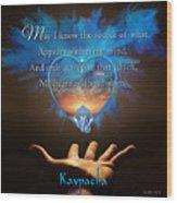 Kaypacha's Mantra 2.24.2016 Wood Print