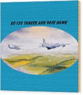 Kc-130 Tanker Aircraft And Pave Hawk With Banner Wood Print