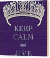 Keep Calm And Jive Diamond Tiara Deep Purple  Wood Print