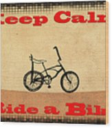 Keep Calm Ride A Bike Wood Print