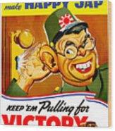 Keep Em Pulling For Victory - Ww2 Wood Print