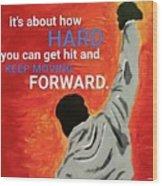 Keep Moving Forward. Wood Print