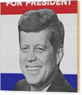 Kennedy For President 1960 Campaign Poster Wood Print