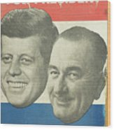 Kennedy For President Johnson For Vice President Wood Print