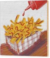 Ketchup And Fries Wood Print
