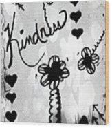 Kindness Wood Print