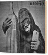 King Kong Selfie B W  Wood Print