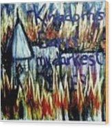 Kingdoms Burn Wood Print