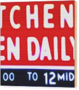 Kitchen Open Daily Wood Print