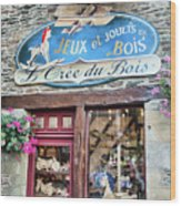 La Gacilly, Morbihan, Brittany, France, Wooden Toy Store Wood Print