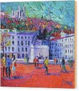 La Place Bellecour A Lyon Wood Print