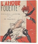 L'amour Fouette Wood Print