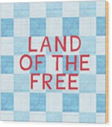 Land Of The Free Wood Print by Linda Woods