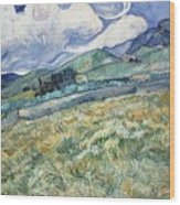 Landscape From Saint Remy At Wheat Fields  Van Gogh Series   By Vincent Van Gogh Wood Print
