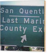 Last Marin County Exit Wood Print