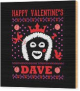 League Of Gentlemen Papa Lazarou Happy Valentine's Dave Wood Print