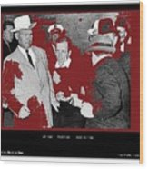 Lee Harvey Oswald Shot By Jack Ruby Photo Taken By  Dallas Times Herald Photographer Bob Jackson  Wood Print