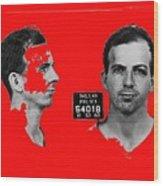Lee Harvey Oswald's Mug Shot Dallas Texas  November 23 1963 Wood Print