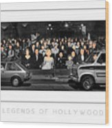 Legends Of Hollywood Poster Wood Print