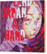 Lend Japan A Hand Wood Print