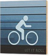 Let It Roll Wood Print