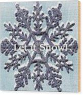 Let It Snow 2 Wood Print