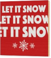 Let It Snow With Snowflakes Wood Print