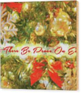 Let There Be Peace On Earth 2 Wood Print
