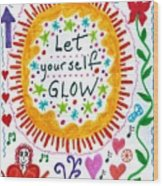Let Yourself Glow Wood Print